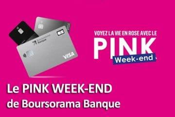 Pink Week End Boursorama Banque : Parrainage